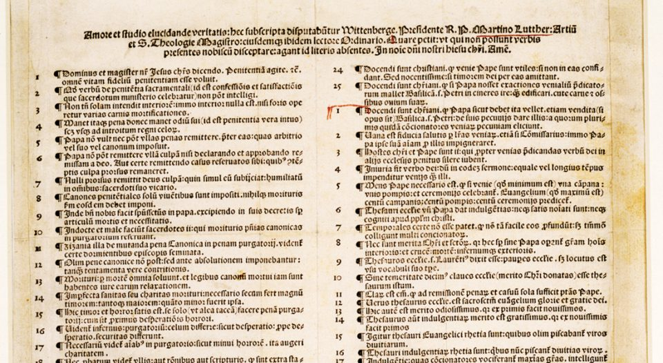ninety-five thesis The ninety-five theses or disputation on the power of indulgences are a list of propositions for an academic disputation written in 1517 by martin luther, professor of moral theology at the university of wittenberg, germany, that started the reformation, a schism in the catholic church which.