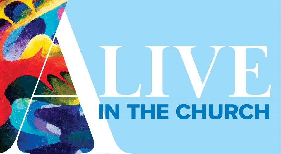 Alive in the church