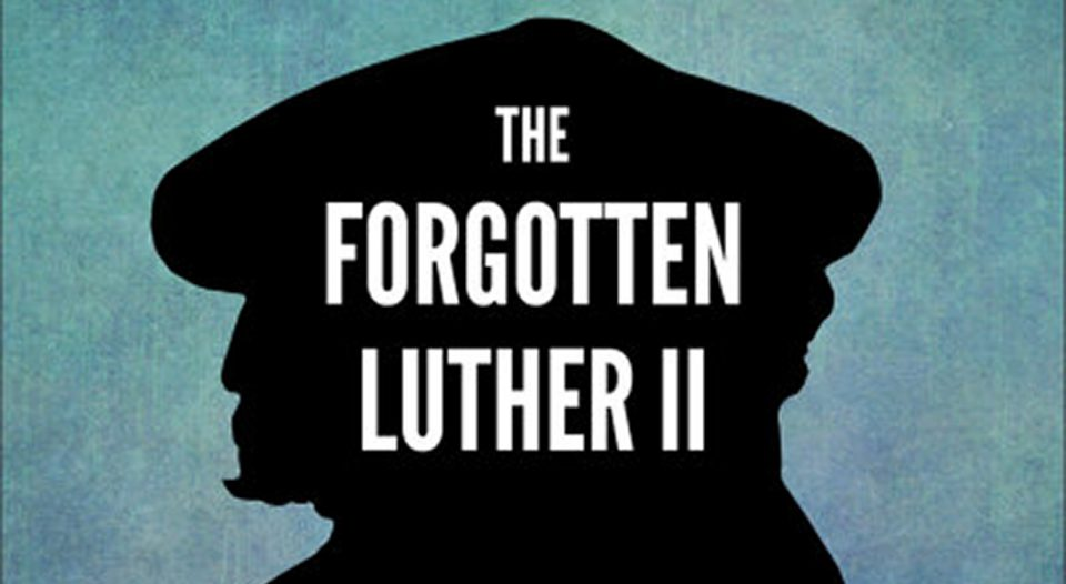 The Forgotten Luther II